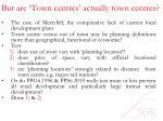 but are town centres actually town centres
