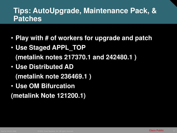 Tips: AutoUpgrade, Maintenance Pack, & Patches