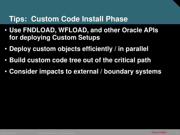 Tips:  Custom Code Install Phase
