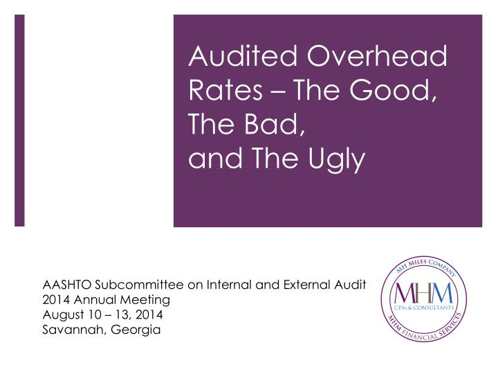 Audited overhead rates the good the bad and the ugly