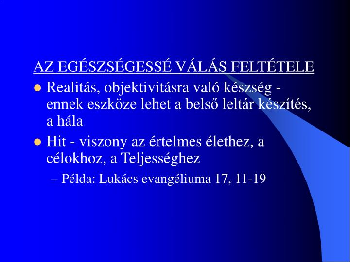 AZ EGÉSZSÉGESSÉ VÁLÁS FELTÉTELE