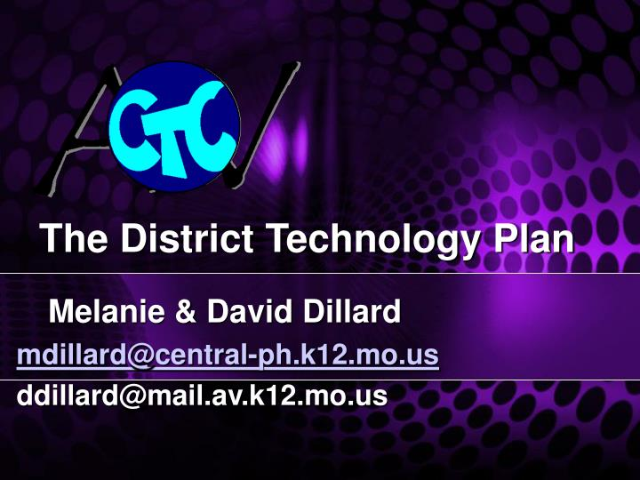 The district technology plan