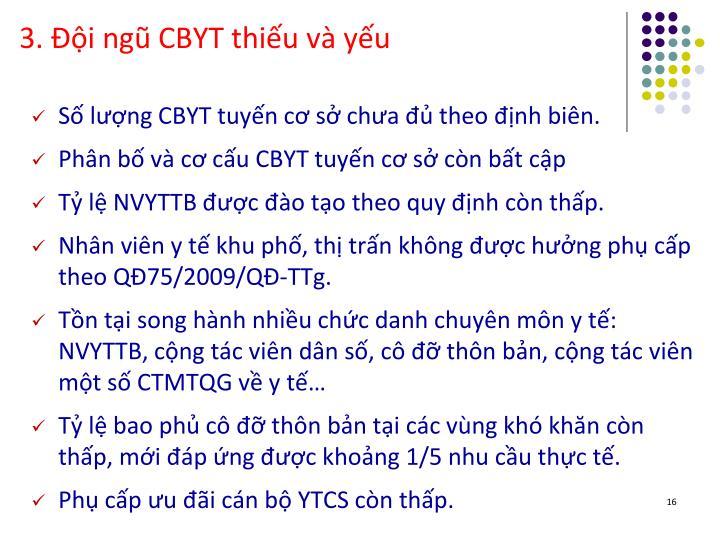 3. Đội ngũ CBYT thiếu và yếu