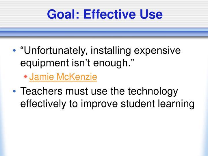 Goal: Effective Use
