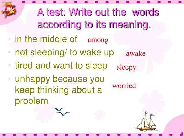 A test: Write out the  words according to its meaning.