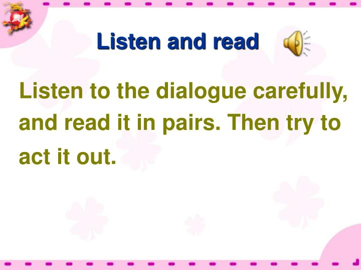 Listen and read