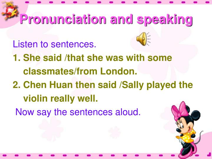 Pronunciation and speaking