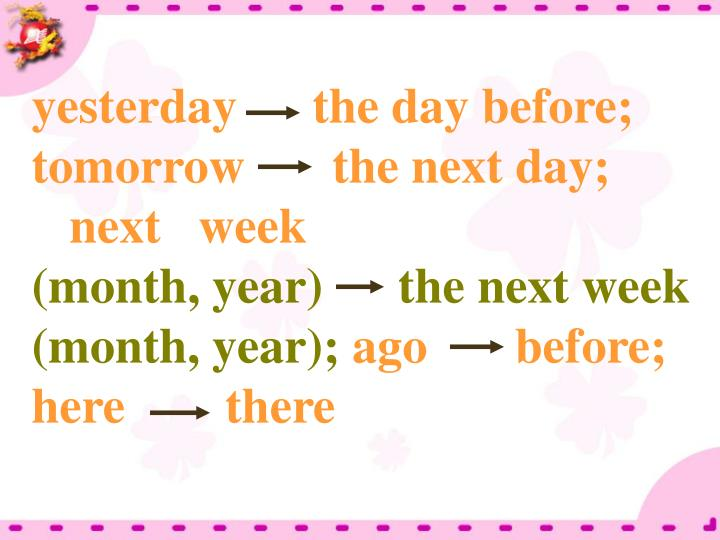 yesterday      the day before;