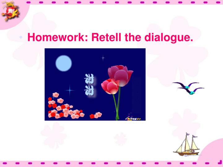 Homework: Retell the dialogue.