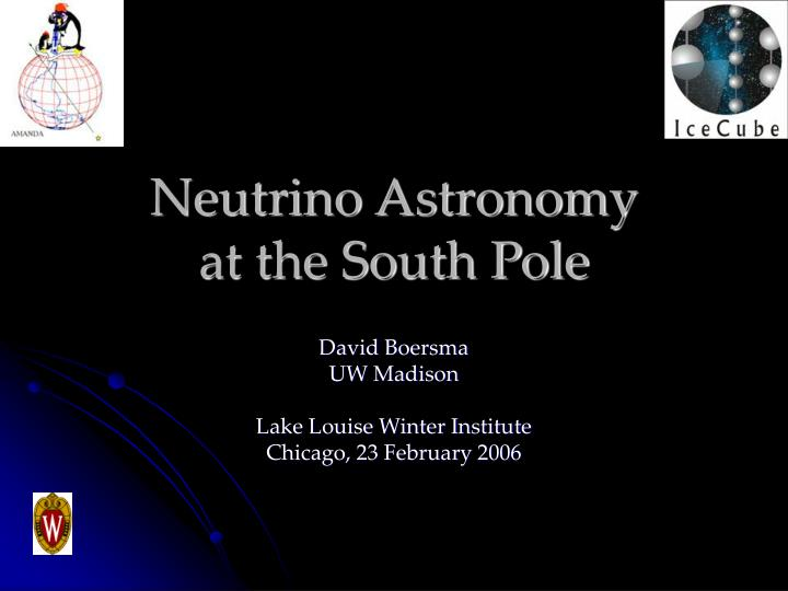Neutrino astronomy at the south pole
