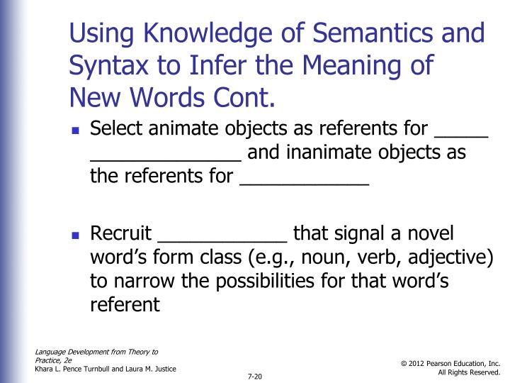 Using Knowledge of Semantics and Syntax to Infer the Meaning of New Words Cont.
