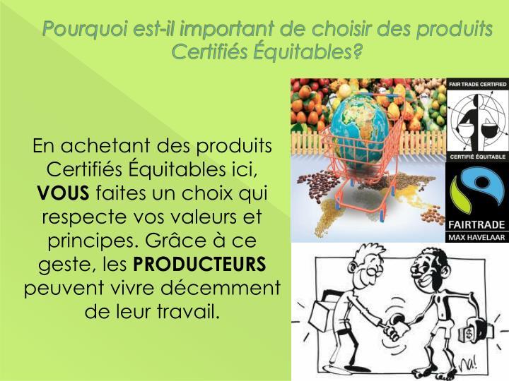 Pourquoi est-il important de choisir des produits Certifiés Équitables?