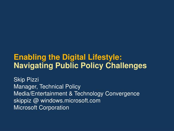 Enabling the digital lifestyle navigating public policy challenges