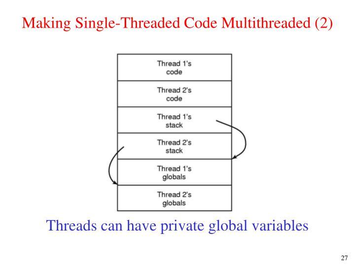 Making Single-Threaded Code Multithreaded (2)