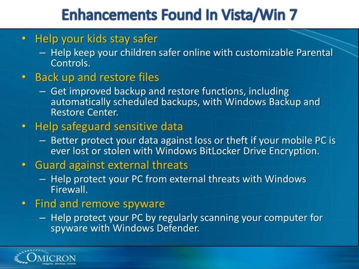 Enhancements Found In Vista/Win 7