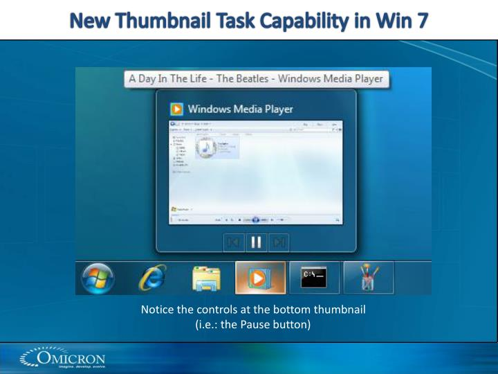 New Thumbnail Task Capability in Win 7