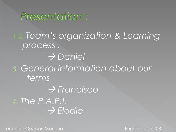 Presentation :