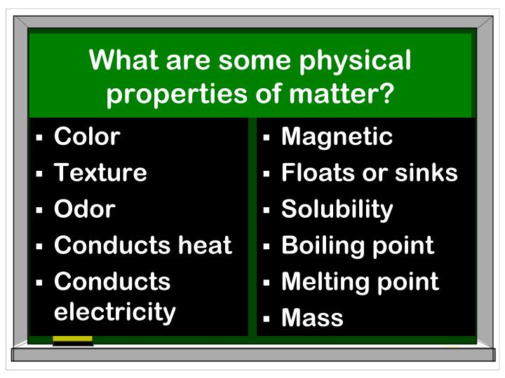 What are some physical properties of matter
