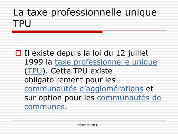 La taxe professionnelle unique TPU