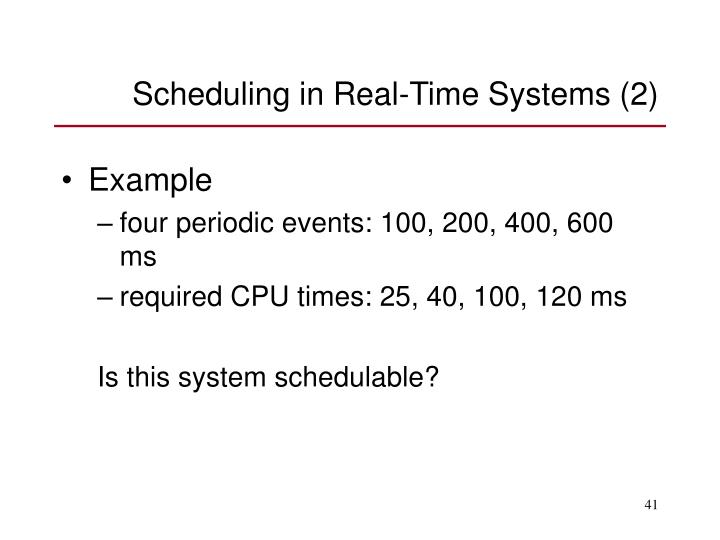 Scheduling in Real-Time Systems (2)