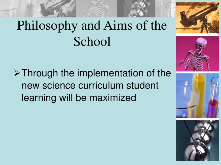 Philosophy and aims of the school