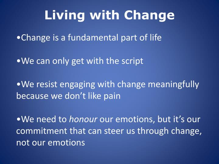 Living with Change