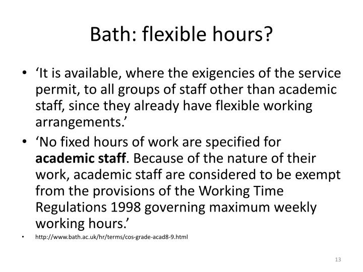 Bath: flexible hours?