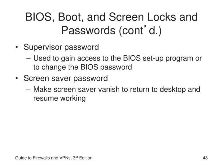 BIOS, Boot, and Screen Locks and Passwords (cont