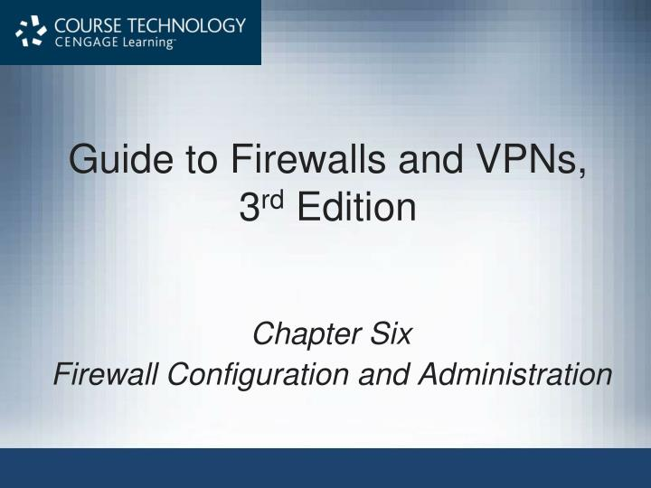 Guide to Firewalls and VPNs, 3