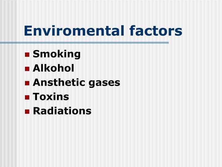 Enviromental factors