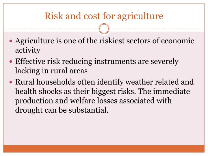 Risk and cost for agriculture