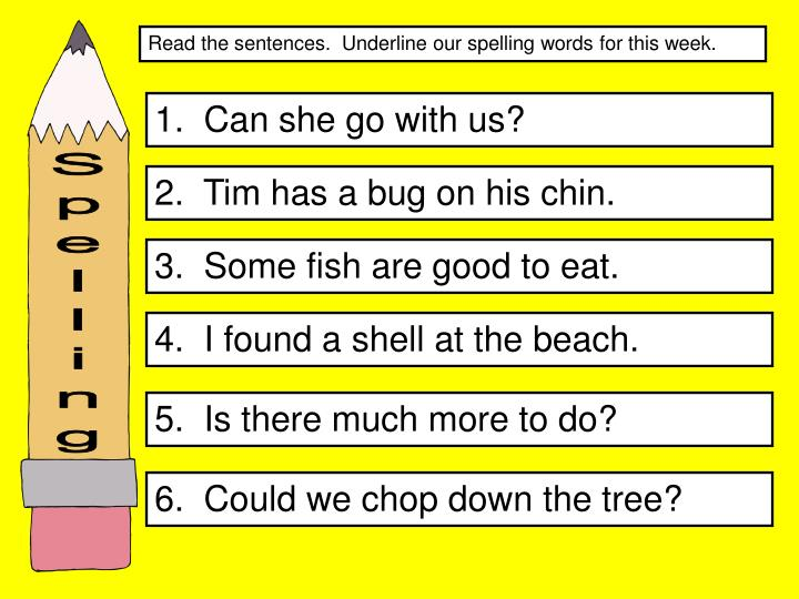 Read the sentences.  Underline our spelling words for this week.