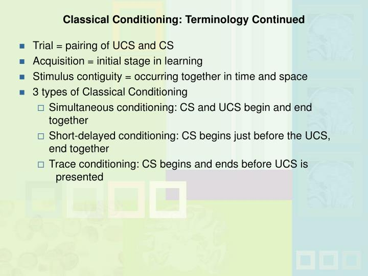 Classical Conditioning: Terminology Continued