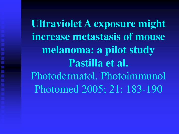 Ultraviolet A exposure might increase metastasis of mouse melanoma: a pilot study