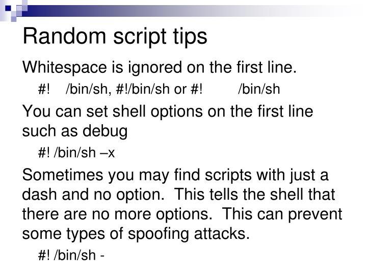 Random script tips