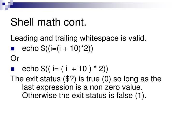 Shell math cont.