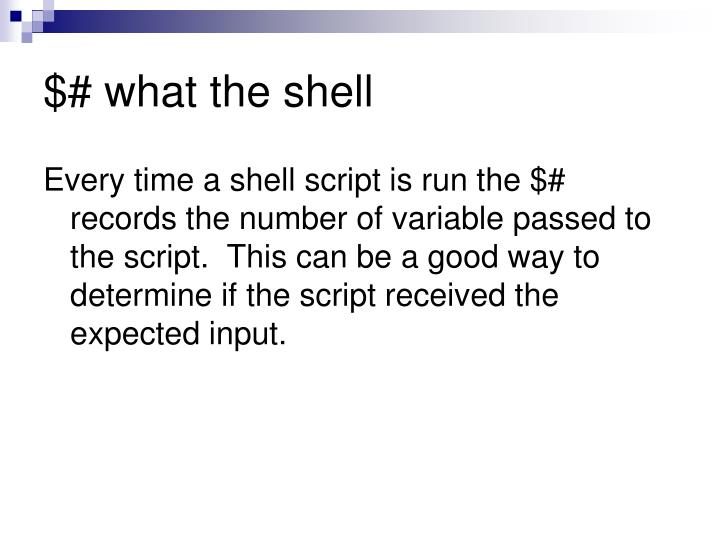 $# what the shell
