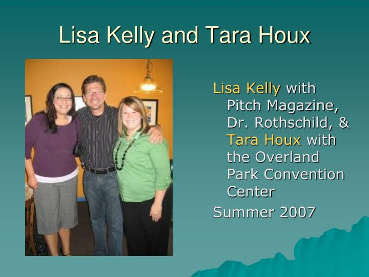 Lisa Kelly and Tara Houx