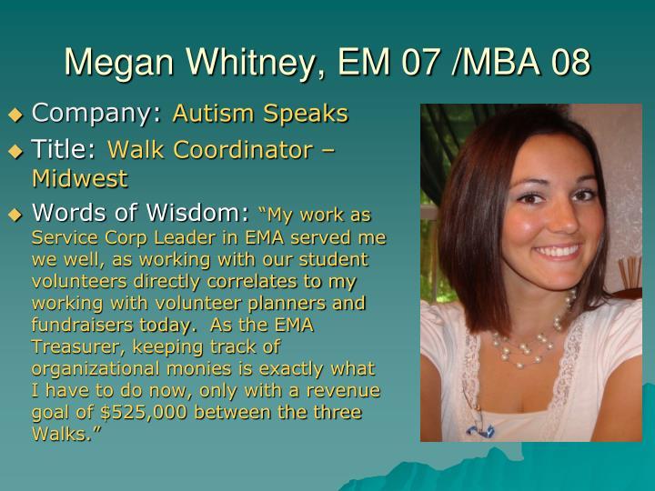 Megan Whitney, EM 07 /MBA 08