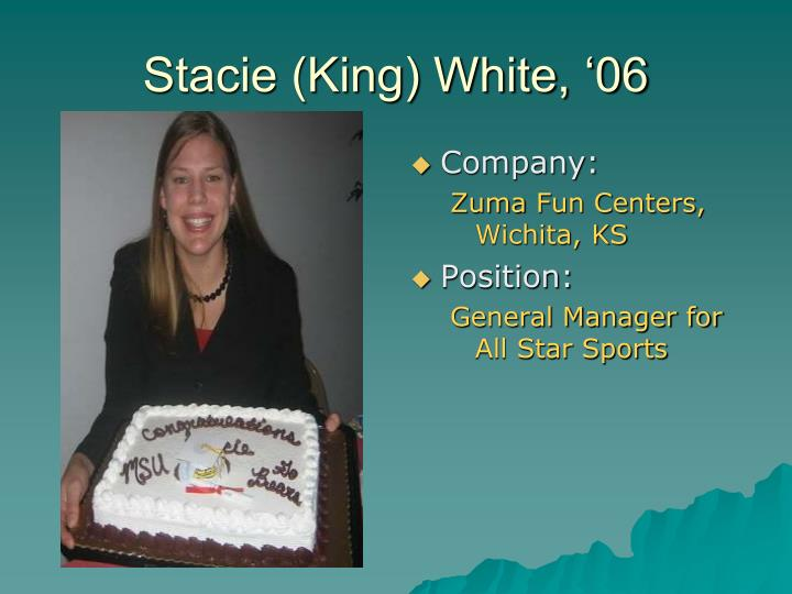 Stacie (King) White, '06
