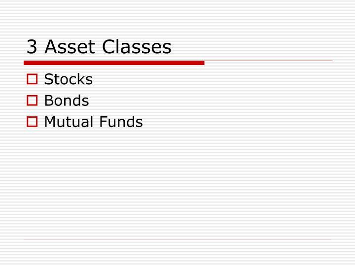 3 Asset Classes