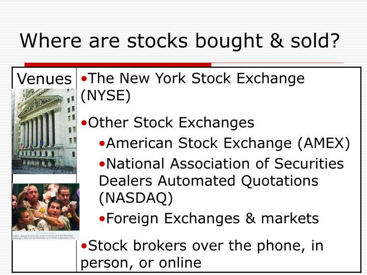 Where are stocks bought & sold?