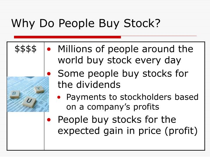 Why Do People Buy Stock?