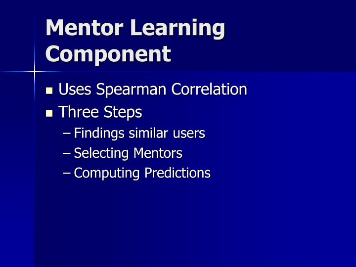 Mentor Learning Component