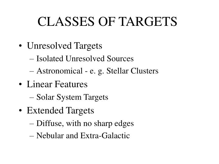 CLASSES OF TARGETS