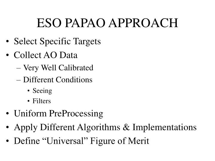 ESO PAPAO APPROACH