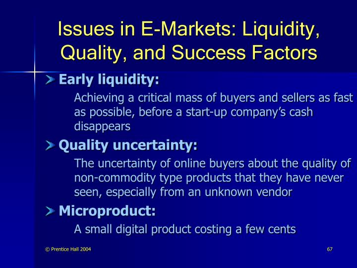 Issues in E-Markets: Liquidity, Quality, and Success Factors