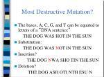 most destructive mutation