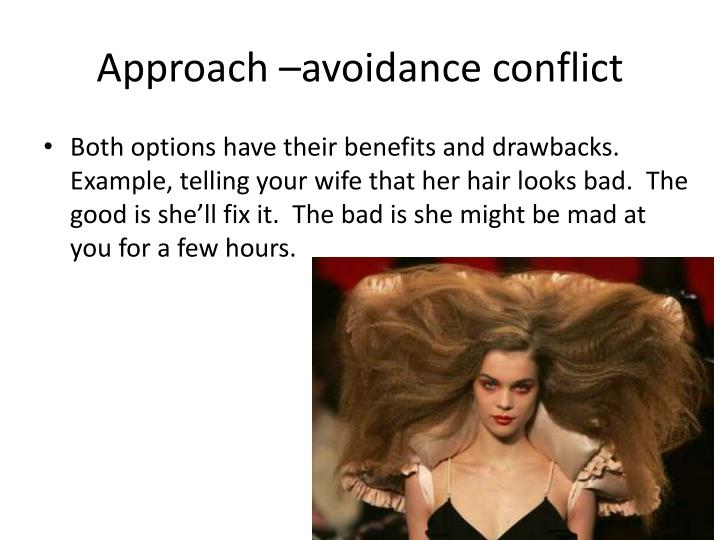 Approach –avoidance conflict