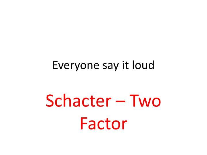 Everyone say it loud